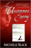 An Uncommon Enemy - Michelle Black