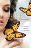 Secret of a Butterfly - Tammicko Claggett