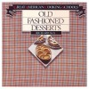 Old-Fashioned Desserts (Great American cooking schools) - Richard Sax