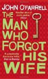 The Man Who Forgot His Wife - John O'Farrell