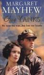 Our Yanks - Margaret Mayhew
