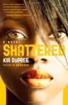 Shattered - Kia DuPree