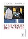 La Mentalità dell'alveare - Vincenzo Latronico