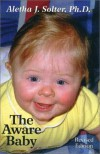 The Aware Baby - Aletha Jauch Solter