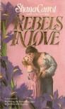 Rebels In Love - Shana Carrol