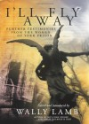 I'll Fly Away: Further Testimonies from the Women of York Prison - Wally Lamb, I'll Fly Away Contributors