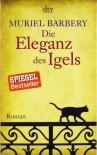 Die Eleganz des Igels: Roman - Muriel Barbery