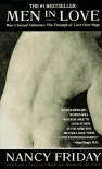 Men in Love: Men's Sexual Fantasies: The Triumph of Love Over Rage - Nancy Friday