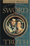 The Sword of Truth (Wakefield Dynasty #1) - Gilbert Morris