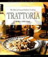 Trattoria: The Best of Casual Italian Cooking - Mary Beth Clark, Peter Johnson