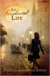 An Accidental Life: A Novel - Pamela Binnings Ewen