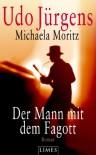 Der Mann Mit Dem Fagott: Roman - Udo Jurgens