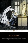 Count Magnus and Other Ghost Stories: The Complete Ghost Stories of M. R. James, Volume 1 - M.R. James