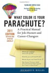 What Color Is Your Parachute? 2011: A Practical Manual for Job-Hunters and Career-Changers - Richard Nelson Bolles