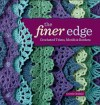The Finer Edge: Crocheted Trims, Motifs & Borders - Kristin Omdahl