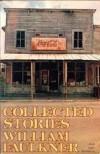 Collected Stories of William Faulkner - William Faulkner