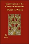 The Evolution of the Country Community - Warren H. Wilson
