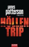 Höllentrip: Thriller (German Edition) - James Patterson, Helmut Splinter