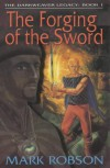 The Forging Of The Sword (The Darkweaver Legacy) - Mark Robson