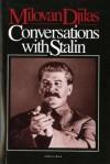 Conversations with Stalin - Milovan Djilas, Michael B. Petrovich