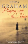 Playing with the Moon - Eliza Graham