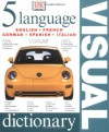 Five Language Visual Dictionary (English, French, German, Spanish and Italian Edition) - DK Publishing, Jonathan Metcalf