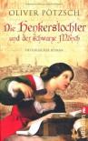 Die Henkerstochter und der schwarze Mönch: Teil 2 der Saga - Oliver Pötzsch