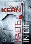Die Kälte in dir - Oliver Kern