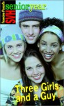 Three Girls and a Guy (Sweet Valley High Senior Year) - Francine Pascal