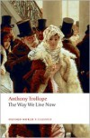 The Way We Live Now - Anthony Trollope, John Sutherland
