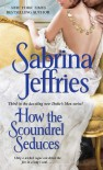 How the Scoundrel Seduces - Sabrina Jeffries