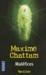 Maléfices (La trilogie du Mal, #3) - Maxime Chattam