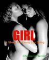 GIRL: A Story for Every Les Being - Christiana Harrell