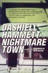Nightmare Town: Twenty Long Unavailable Stories - Dashiell Hammett
