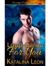 Loup-Garou for You - Katalina Leon