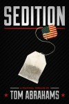 Sedition. A Political Thriller - Tom Abrahams
