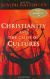 Christianity and the Crisis of Cultures - Pope Benedict XVI, Brian McNeil, Marcello Pera