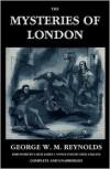 The Mysteries of London, Vol. I [Unabridged & Illustrated] - George W.M. Reynolds, Louis James
