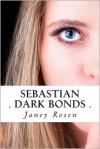 Sebastian - Dark Bonds - Janey Rosen