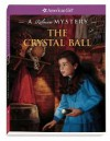 The Crystal Ball: A Rebecca Mystery - Jacqueline Dembar Greene