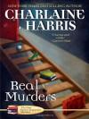 Real Murders (An Aurora Teagarden Mystery #1) - Charlaine Harris