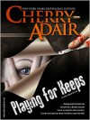 Playing for Keeps - Cherry Adair