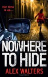 Nowhere To Hide - Alex Walters