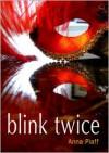 Blink Twice - Anna Piaff