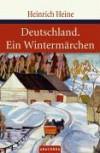 Deutschland, ein Wintermärchen - Heinrich Heine