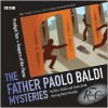 Prodigal Son & Keepers of the Flame: The Father Paolo Baldi Mysteries - Barry Devlin,  Simon Brett,  Narrated by Full Full Cast
