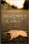 Autumn's Child - Nicole Murray