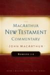 Romans 1-8: New Testament Commentary - John F. MacArthur Jr.