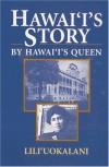 Hawaii's Story by Hawaii's Queen - Liliuokalani