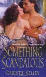 Something Scandalous - Christie Kelley